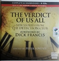 The Verdict of Us All written by Famous Detection Club Members performed by Ric Jerrom and Shiela Mitchell on CD (Unabridged)